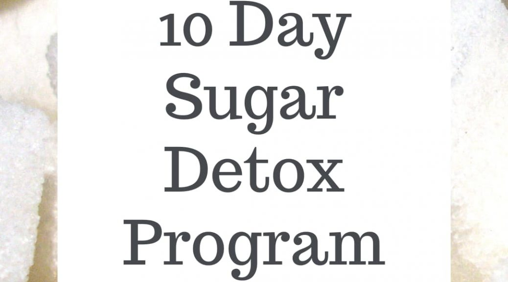 How to Stop Eating Sugar - A 10 Day Sugar Detox Program