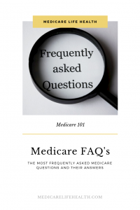FAQs - Frequently Asked Medicare Questions - Medicare Life Health Pin