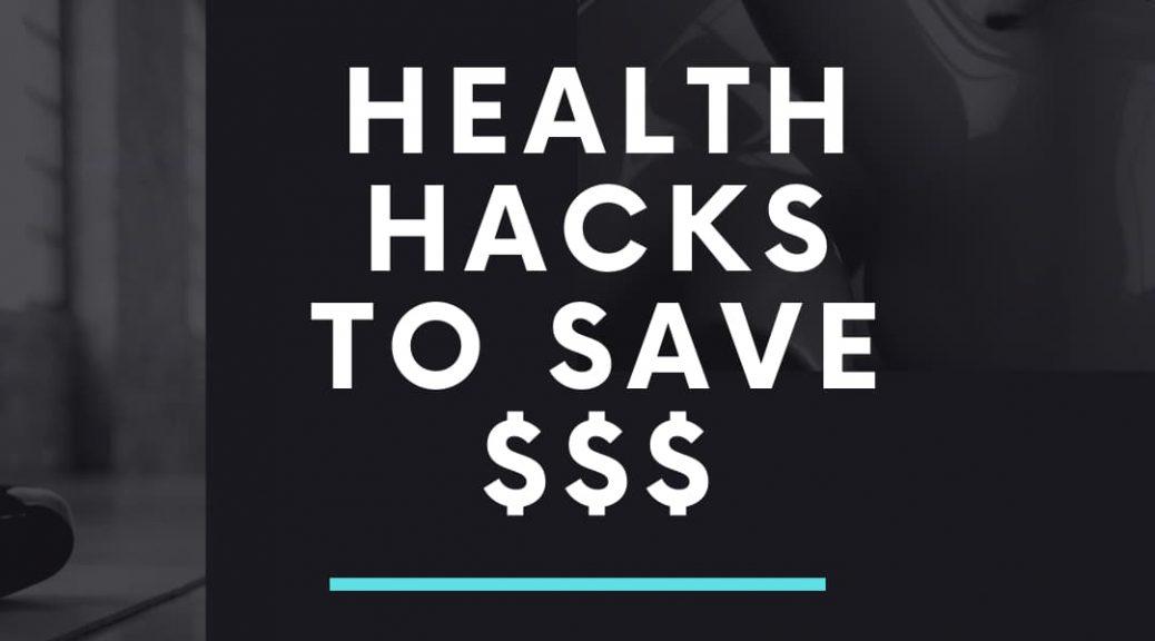 Health Hacks to Save Money