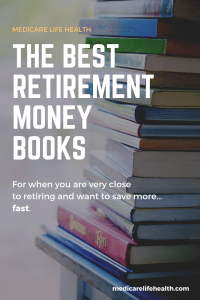 Medicare Life Health (3) best retirement money books