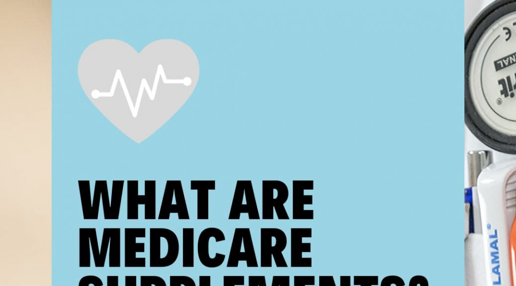 What are Medicare Supplements_