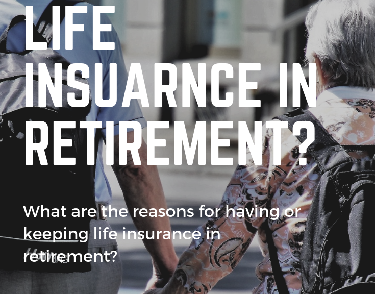do i need life insurance in retirement medicare life health