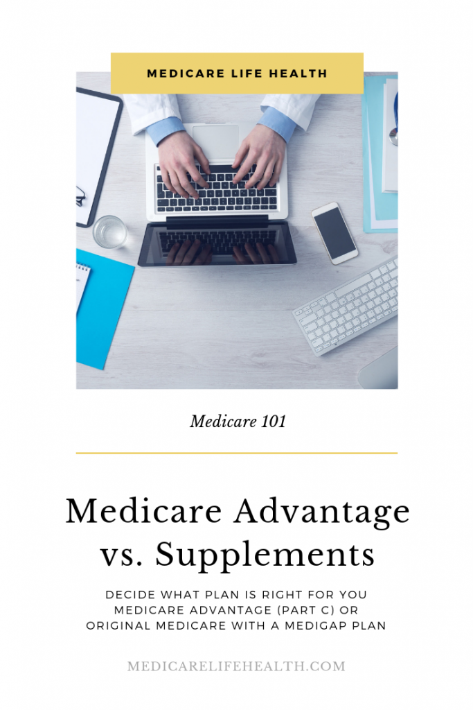 medicare advantage vs original medicare with a supplement - Medicare Life Health Pin