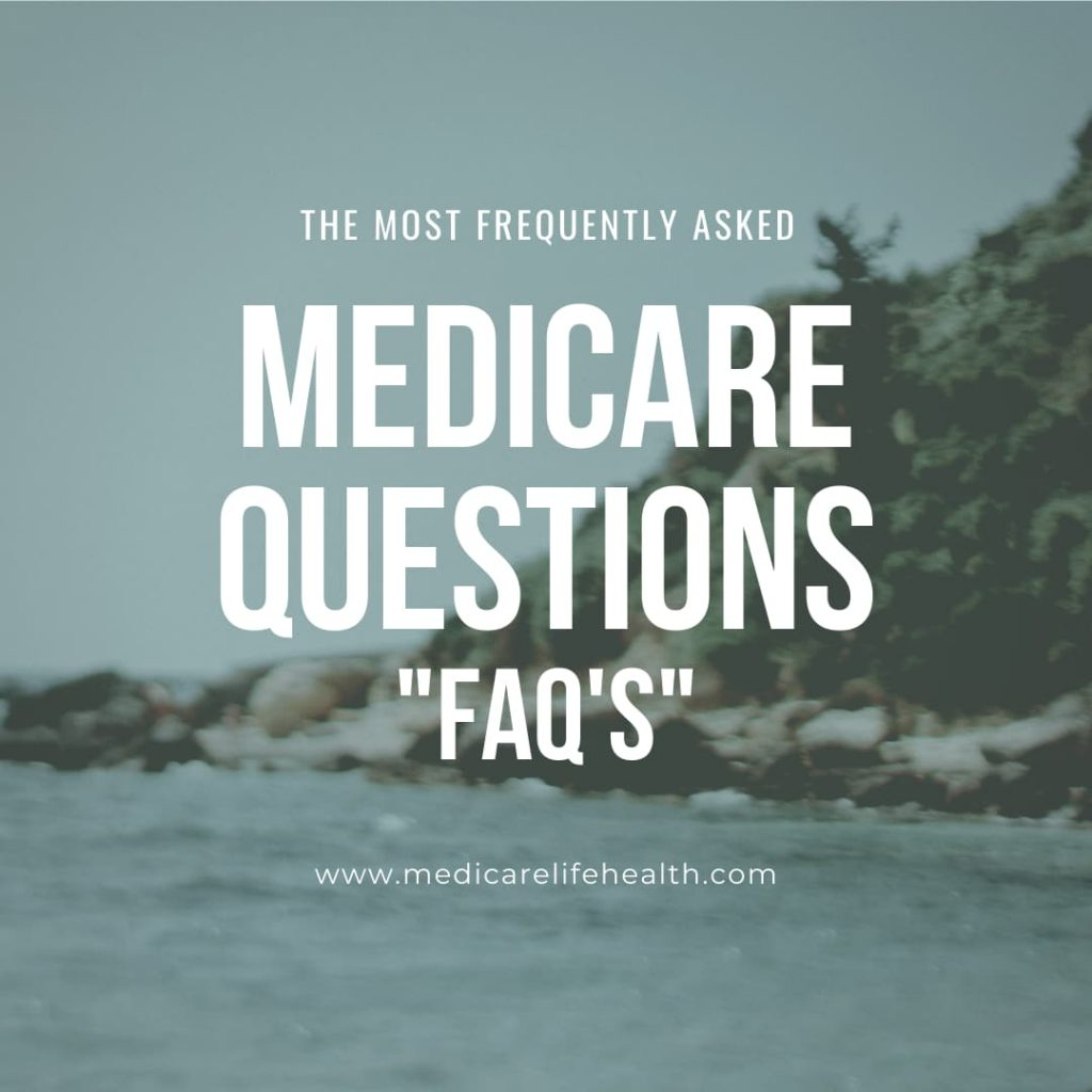 the most frequently asked medicare questions or faqs