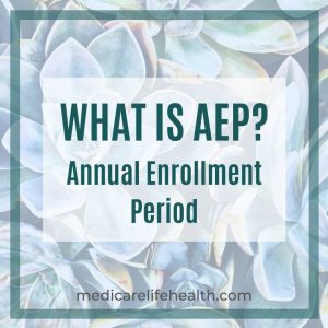 just what is AEP or annual enrollment period with medicare