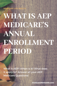Medicare Annual Enrollment Period (AEP)