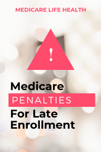 medicare penalties for late enrollment