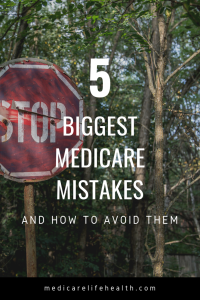 five biggest medicare mistakes and how to avoid them