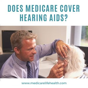 Does medicare cover hearing aids doctor examining patient