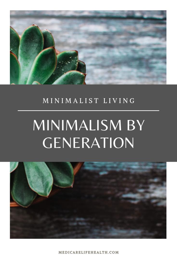 Minimalism By Generations