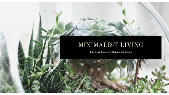 the four phases of minimalist living