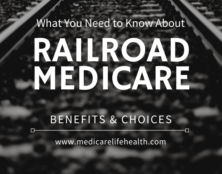 Railroad Medicare Benefits and Choices at MedicareLifeHealth.com