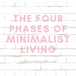 The 4 Phases of Minimalist Living