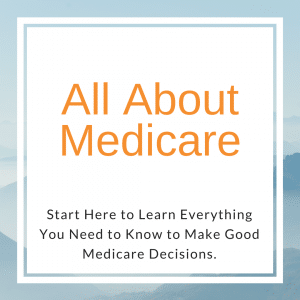 All About Medicare - Medicare Information to Make Good Decisions on Your Health Care