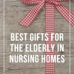Best Gifts for The Elderly in Nursing Homes