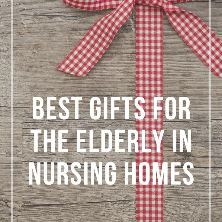 Best Gifts for The Elderly in Nursing Homes