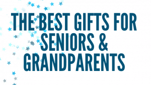 The Best Gifts for Seniors and Grandparents