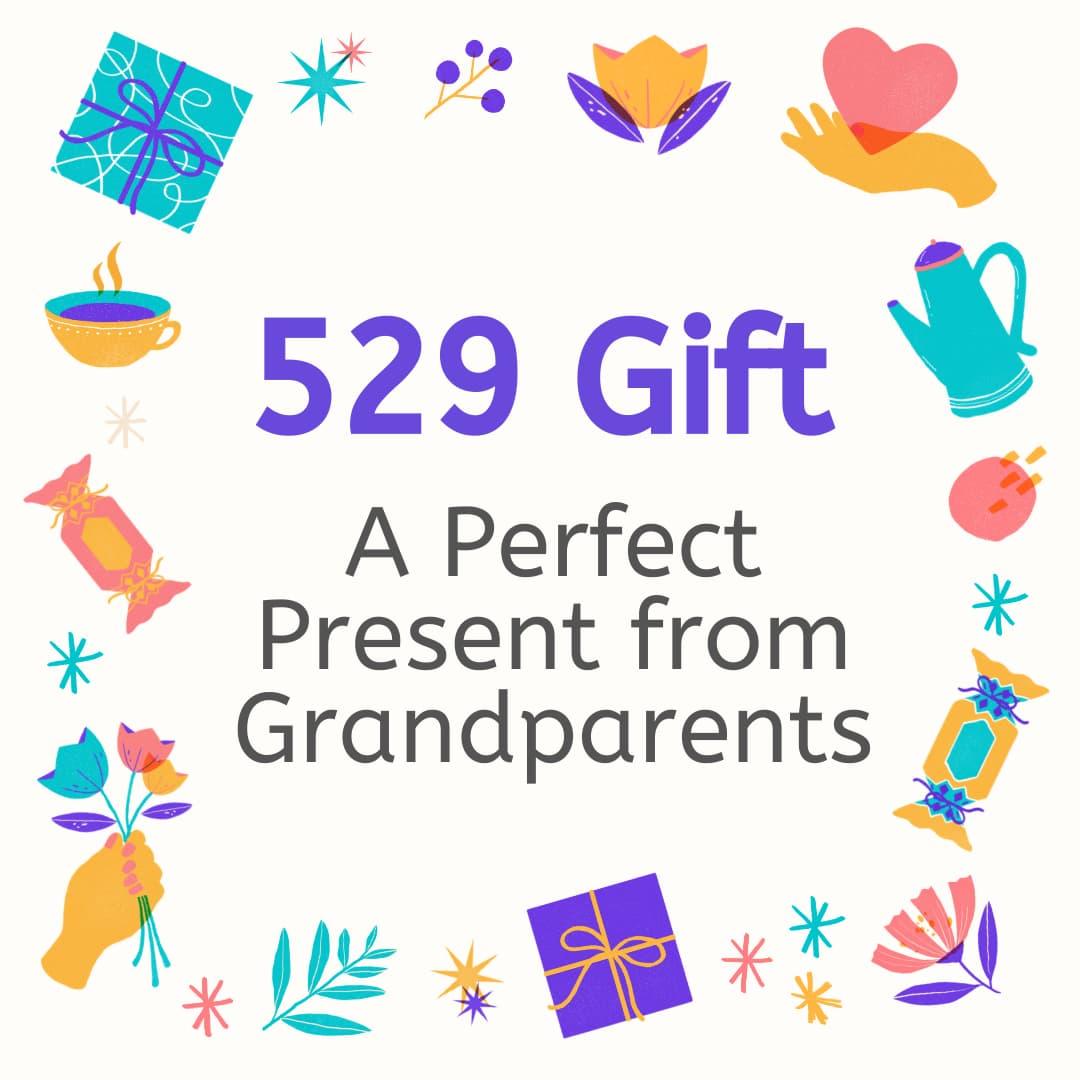 529 Gift - Perfect Grandparent Present