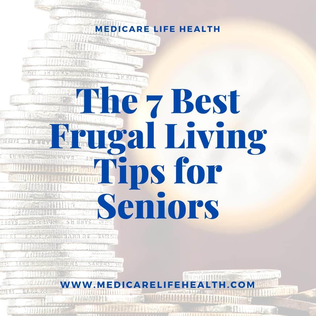 The 7 Best Frugal Living Tips for Seniors