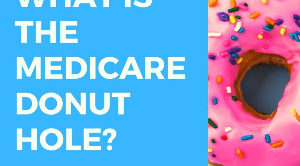 What is the Medicare Donut Hole? Or Doughnut Hole?