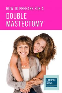 how to prepare for a double mastectomyhow to prepare for a double mastectomy