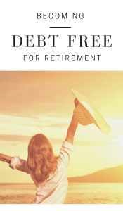 Becoming Debt Free Before Retirement