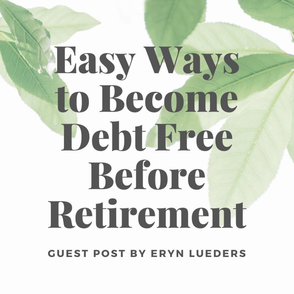 easy ways to become debt free before retirement