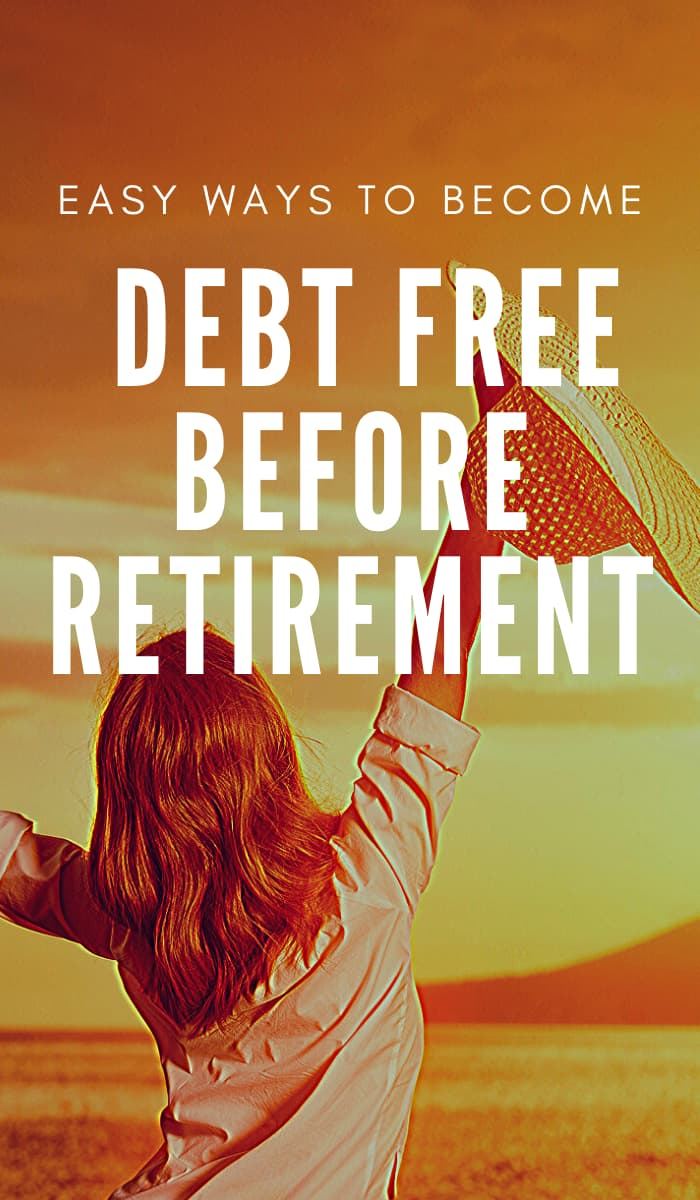 Easy Ways to Become Debt Free Before Retirement Pin