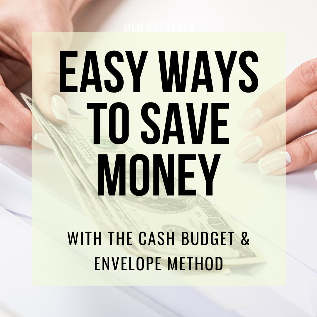 Easy Ways to Save Money using the cash budget and envelope method