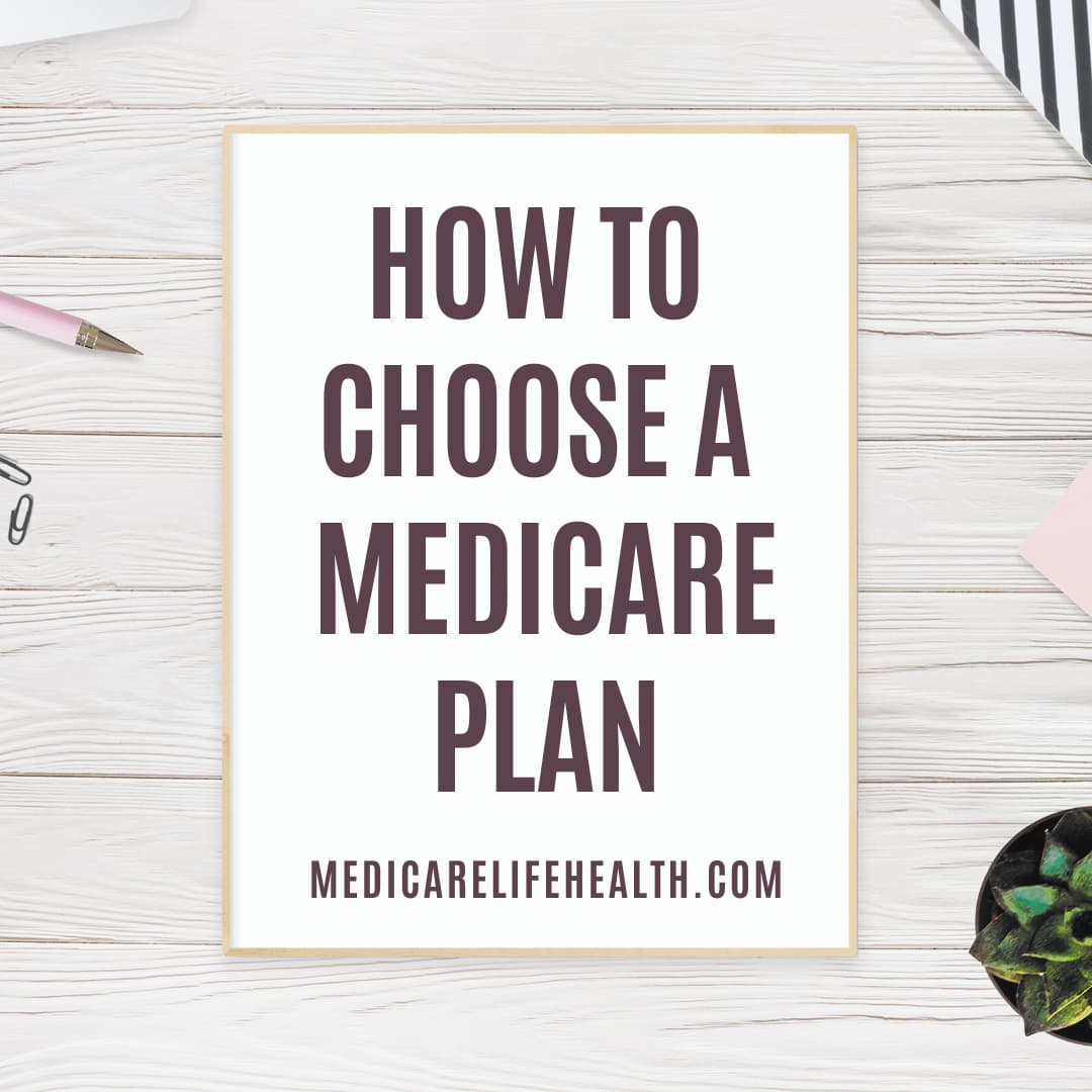 How to Choose A Medicare Plan