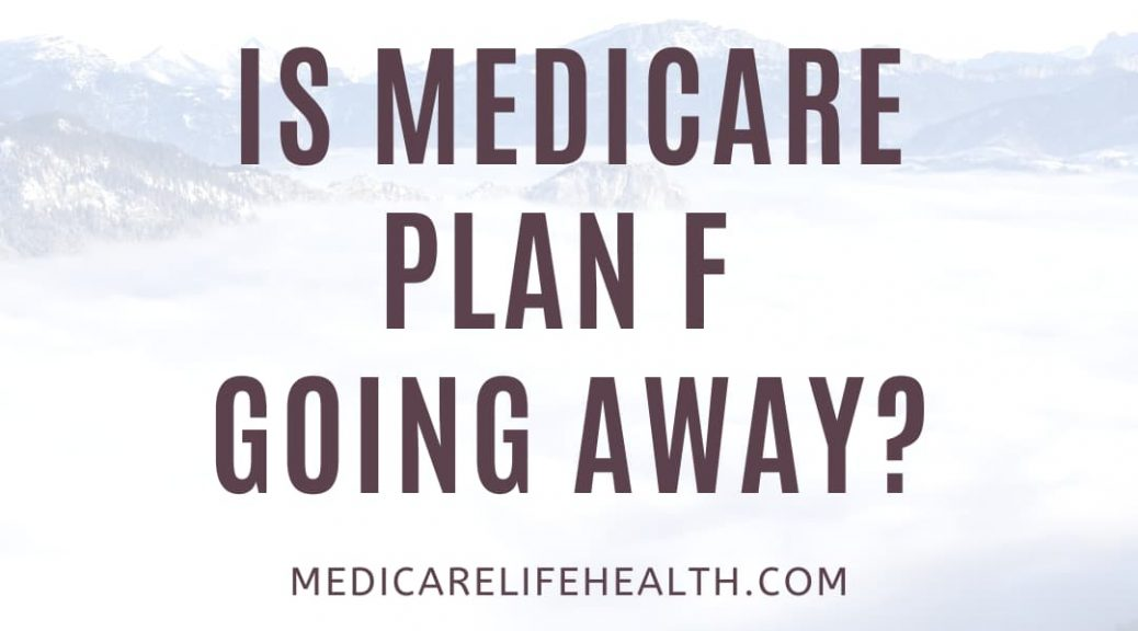 Is Medicare Plan F Going Away?