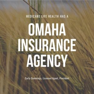 omaha insurance agency - medicare life health co. with independent agent carly cummings
