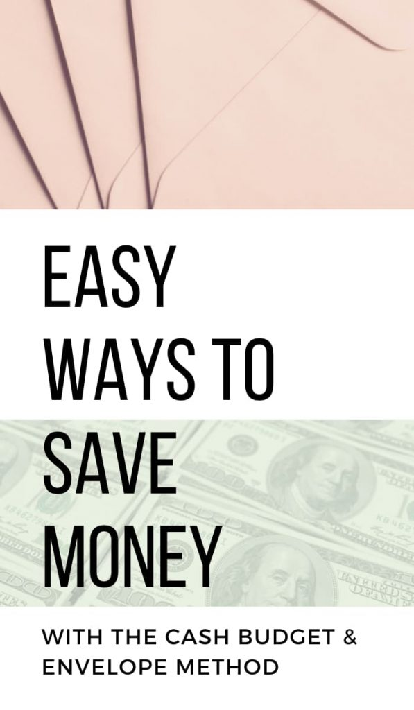 Cash Budgeting and the Envelope system provide an easy way to save money
