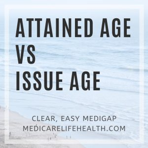 attained age vs issue age in medigap pricing