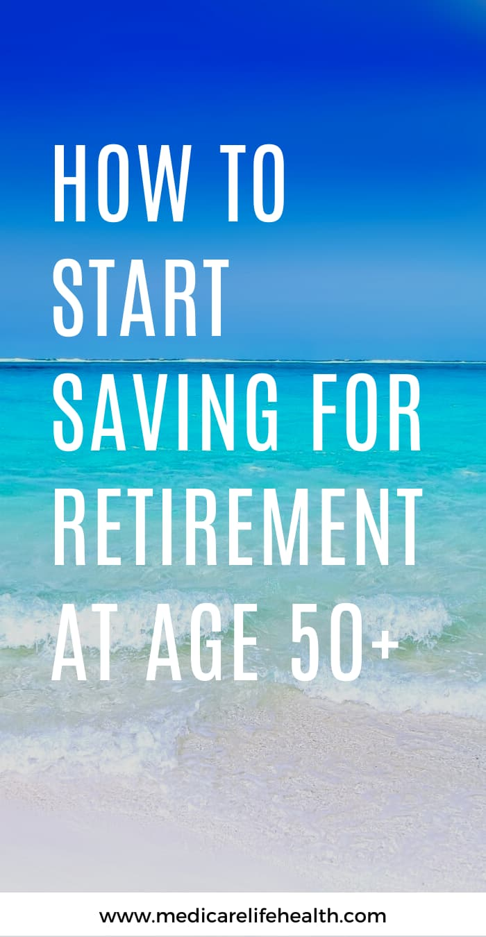 How To Start Saving For Retirement at age 50 Pin