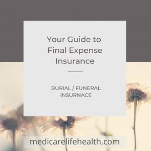 final expense insurance burial insurance - a guide by medicarelifehealth.com