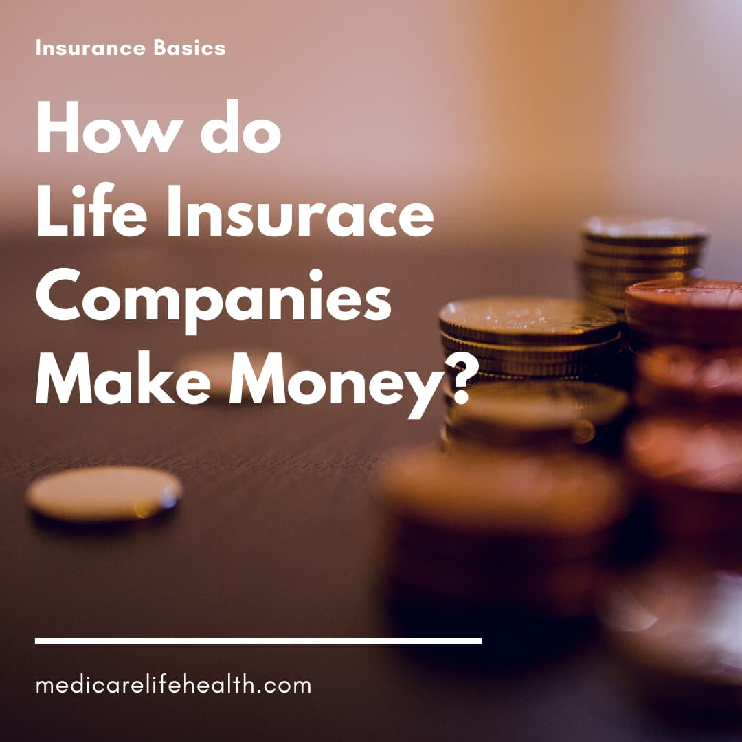 how do life insurance companies make money