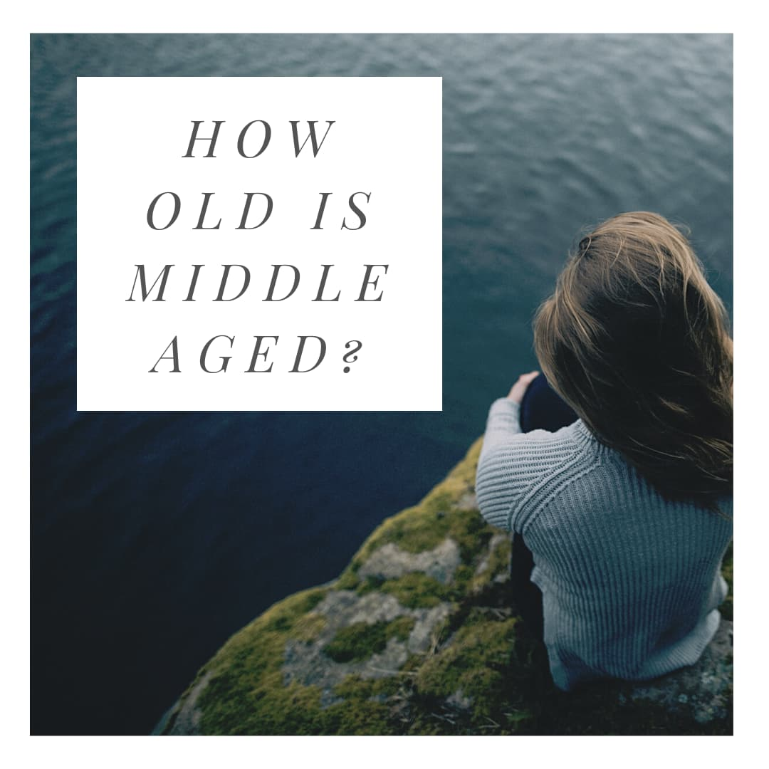 how old is middle aged - aging series