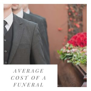 Average Funeral Costs for planning and budgeting