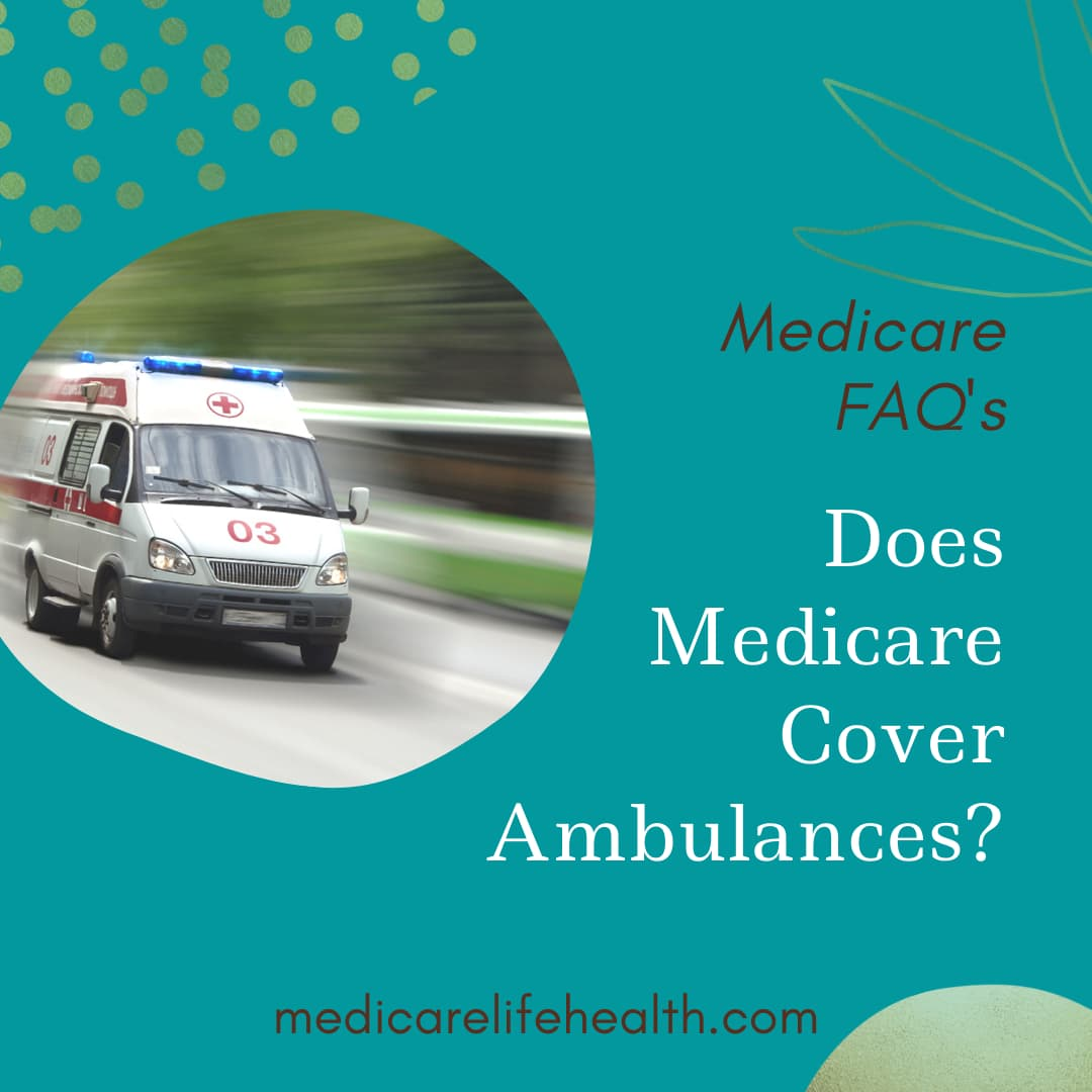 Does Medicare Cover Ambulances medicare FAQs