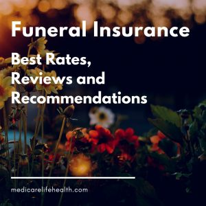 funeral insurance rates reviews article from medicare life health