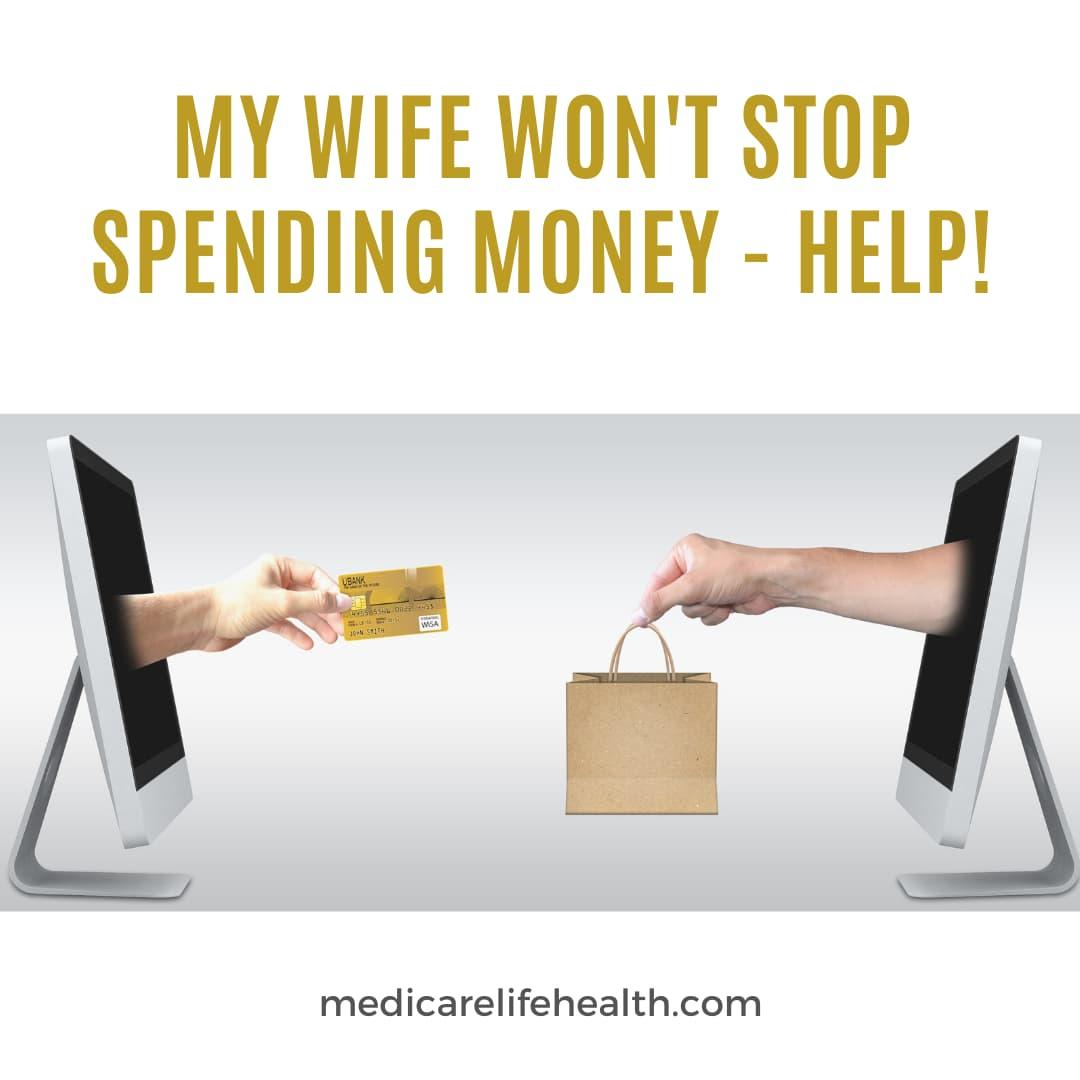 My Wife Won't Stop Spending Money