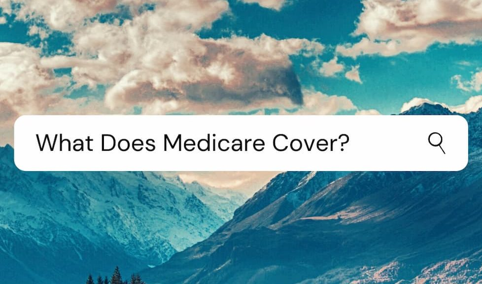 what does medicare cover - FAQ's to Medicare coverage questions