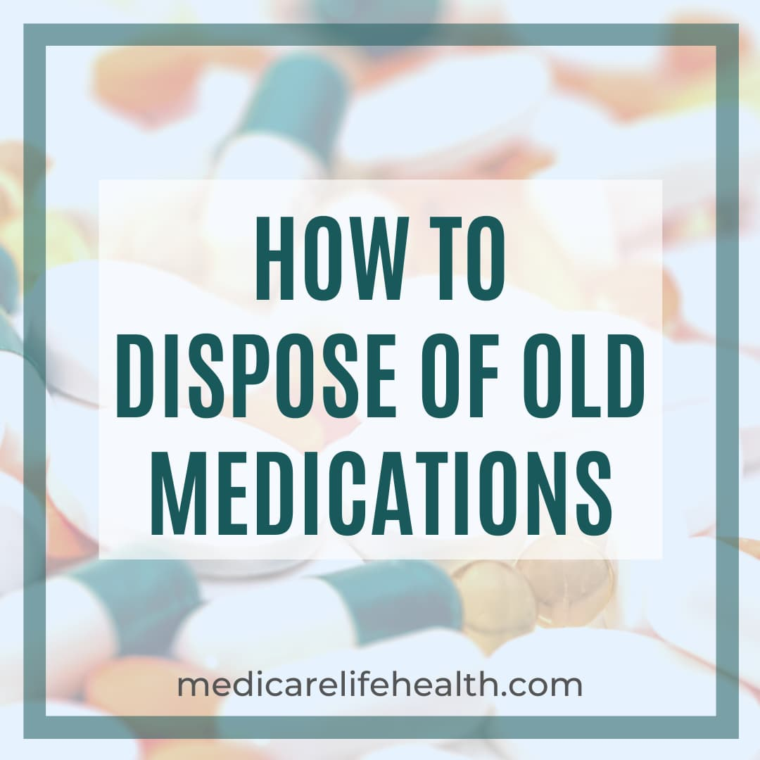 How to Dispose of Old Medications