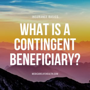 What is a Contingent Beneficiary?