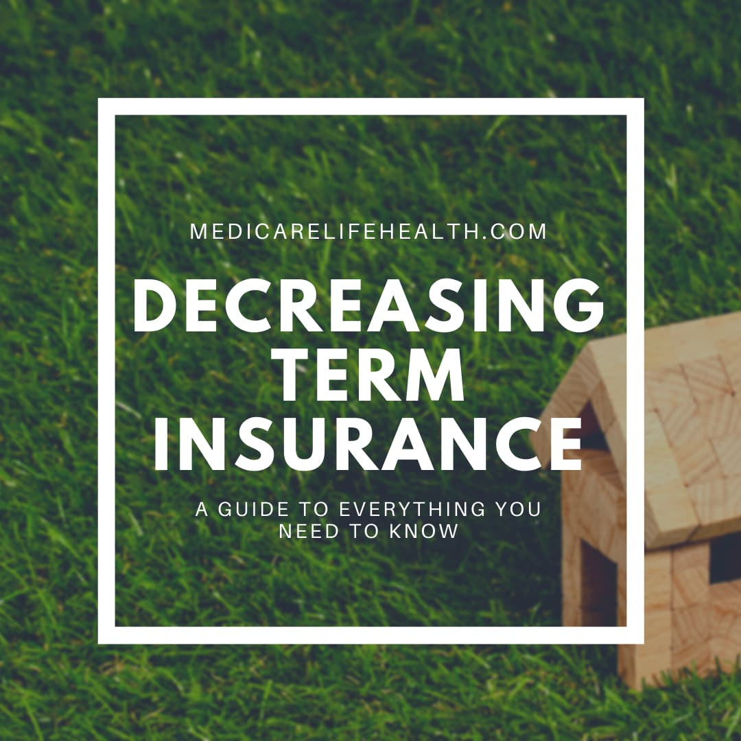 decreasing term insurance everything you need to know a guide